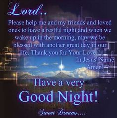 Evening prayer quotes quotesgram goodnight prayer for family and friends 70 good night prayer for my love in good night Good Night Friends, Good Night Wishes, Good Night Sweet Dreams, Good Night Image, Good Morning Good Night, Good Night Poems, Have A Great Night, Morning Light, Evening Greetings