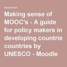 Making sense of MOOC's - A guide for policy makers in developing countries by UNESCO - Moodle World - Moodle World