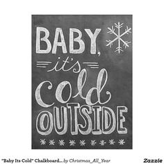 """Chalkboard art - """"Baby, It's Cold Outside Handlettering"""" canvas print by Lily and Val from Great BIG Canvas. Chalkboard Drawings, Chalkboard Print, Chalkboard Lettering, Chalkboard Designs, Chalkboard Ideas, Chalkboard Quotes, Fall Chalkboard Art, Chalkboard Window, Chalkboard Doodles"""