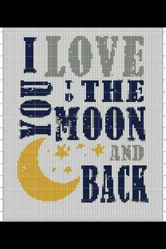 I love you to THE moon and back pixelpatroon Cross Stitch Quotes, Cross Stitch Love, Cross Stitch Designs, Cross Stitch Patterns, Bobble Stitch Crochet, Pixel Crochet, Crochet Chart, Cross Stitching, Cross Stitch Embroidery