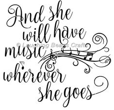 She will have music svg & dxf cut file by LaughingBeansCrafts Music Quote Tattoos, Music Quotes, Music Sayings, Tattoo Quotes, Sara Bareilles, Music Love, Music Is Life, Music Music, Music Stuff