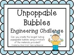 Unpoppable Bubbles: Engineering Challenge Project ~ STEM Activity! Just use the idea to inspire your child to complete the challenge. You do not have to buy this.