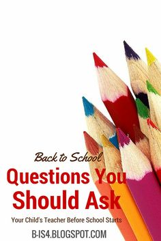 B is 4: Back to School Questions You Should Ask your child's teacher before school starts.