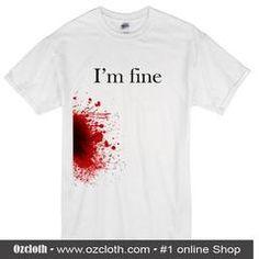 I'm Fine Zombie T-Shirt