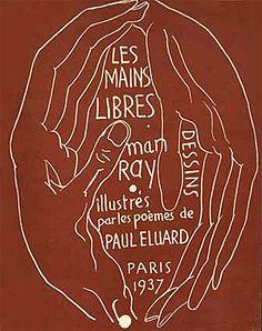 Man Ray / Paul Eluard - Les Mains libres - 1937