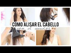 COMO ALISAR EL CABELLO CON SECADOR - YouTube