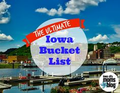 The great state of Iowa has an abundance of exciting destinations, experiences, and entertainment opportunities available. Put these on your Bucket List!