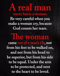A Real Man Never Hurts a Woman Ry Careful When You Be Ve Make a Woman Cry Because God Counts Her Tears the Woman Out of a Man's Rib From His Feet to Be Walked on and Not From His Head to Be Superior but From His Side Came Not to Be Equal Under the Arnm to Soulmate Love Quotes, Romantic Love Quotes, Love Yourself Quotes, Love Quotes For Him, Romantic Poems, Life Quotes To Live By, Wisdom Quotes, True Quotes, Words Quotes