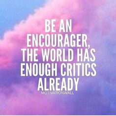 Be an encourager...