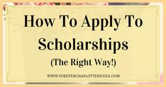 There are plenty of scholarships out there to help students fund their college education. This post covers how to apply to them the right way.