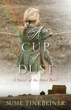 A Cup of Dust by Susie Finkbeiner- Experience the Dust Bowl. This read will take you there, in the eyes of a young girl.