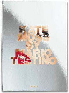 Kate Moss by Mario Testino  Texts by Kate Moss and Mario Testino