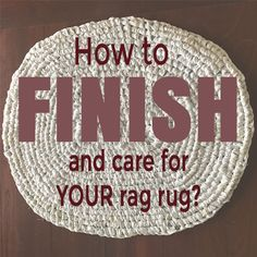 Don't you just love handmade rag rugs? Somehow they make a room warmer and more colorful! There are several ways to make a rag rug: braiding, weaving and by making knots. My favorite type or rug is made with the Amish knot. This post is all about how to finish this type of rag rug and care fo