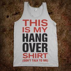 My Hang Over Shirt (Tank)