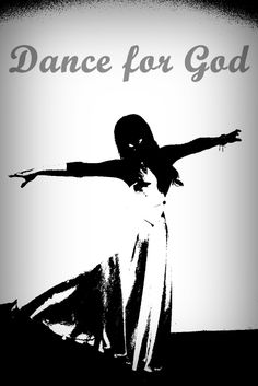 dance for God O:)