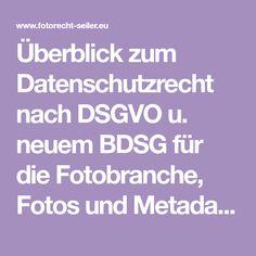 Überblick zum Datenschutzrecht nach DSGVO u. neuem BDSG für die Fotobranche, Fotos und Metadaten als personenbezogene Daten, von Rechtsanwalt David Seiler
