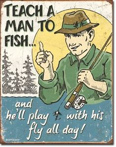 Play with Fly funny fisherman TIN SIGN fish wall decor poster gift quote 1694