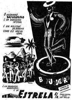 """""""O negrinho batuqueiro é um dançarino infernal. É um moleque do barulho, como ele não há igual. O batuqueiro é um brinquedo maravilhoso da Estrela"""".    8 de setembro 1953.  http://blogs.estadao.com.br/reclames-do-estadao/2011/10/08/negrinho-batuqueiro/"""