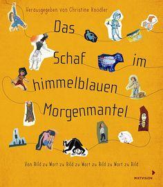"""""""Eine spannende Möglichkeit, Künstlerinnen und Künstler der Kinderbuchszene zu entdecken"""", Rezension zu Christine Knödler (Hrsg.): 'Das Schaf m himmelblauen Morgenmantel' auf titel-kulturmagazin.net"""