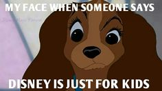 Disney movies are for everyone especially this one. The happiest Disney movie ever, Lady and the Tramp. Walt Disney, Disney Nerd, Disney Memes, Disney Quotes, Disney Girls, Disney Love, Disney Magic, Disney Stuff, Punk Disney