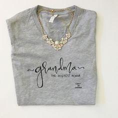 Grandma [The Highest Honor] - Cool Shirts - Ideas of Cool Shirts - Grandma [The Highest Honor] T Shirt Cute Tshirts, Mom Shirts, T Shirts For Women, Grandma T Shirts, Baby Shirts, Grandma Gifts, Vinyl Designs, Shirt Designs, Vinyl Shirts