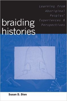 Braiding Histories: Susan D. Dion: 9780774815185: Books - Amazon.ca