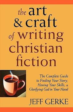 The Art & Craft of Writing Christian Fiction Hey, I found the book cover to share, after all.