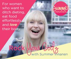 The amazing Summer Innanen and her amazing free class to help you ditch dieting, eat food effortlessly and love your body...For more on body positivity check out my blog at ThroughHerPractice.com I'm also on Facebook at Through Her Practice and Instagram @throughherpractice !!!