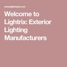 Welcome To Lightrix: Exterior Lighting Manufacturers