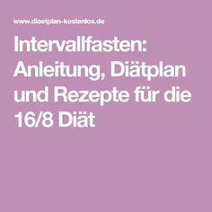 Intervallfasten: Anleitung, Diätplan und Rezepte für die 16/8 Diät