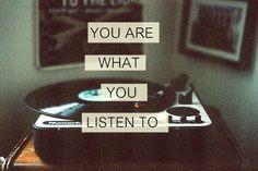 você é o que você ouve.