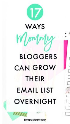 17 Ways Mommy Bloggers Can Grow Their Email List Overnight – Okay, maybe you aren't even thinking about growing your email list, but if you want to monetize your blog, you HAVE to have a email list. Here are 17 ways ( a lot of easy to set up) to grow your email list practically overnight!