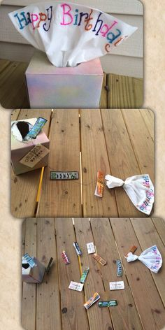Simple birthday gift, get a tissue box(empty) and use one tissue and write something on it and when they pull it. Well-ah they get a surprise(in picture shown it has scratchers and lottery tickets, I made one for my friend and used candy and put notes inside)