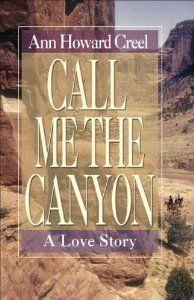Call Me the Canyon: A Novel: Ann Howard Creel
