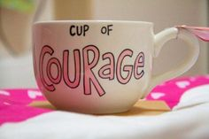 a cup of courage!