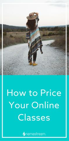 How to Price Your Online Classes: Here are the four steps you'll need to take to establish the perfect price for your online classes. via @Namastream | Teach + Train Online