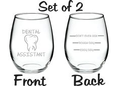 Etched Dental Assistant Glass Set of 2     FREE Personalization up to four words.    Dishwasher Safe