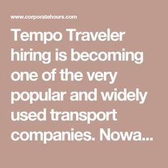 "Tempo Traveler hiring is becoming one of the very popular and widely used transport companies. Nowadays the maximum of the people would prefer trips and journeys. The Tempo traveler is shortly called as ""TT"". TT is the best and comfort vehicle when you travel in a group of people (around 12 to 14) to have much more enjoyment with less cost-effective.   For more info visit: http://www.tejastravels.com/tempo-travels.html"