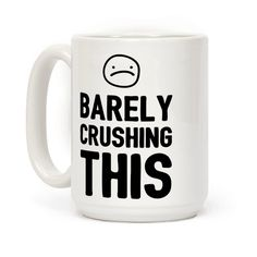 This funny coffee mug is perfect for the person who is barely making it through the work week. Let your friends and colleagues know that you're not going to make it through the day without some sad humor.