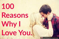 Heartfelt Quotes: 100 Reasons Why I Love You