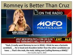 Coulter wants Romney to run in 2016 – Thinks Romney is the BEST candidate!  Coulter's RINO roots are showing. Coulter abandoned conservative principles many years ago and has herself become a full-blown establishment RINO. Yet, she feels compelled to dictate to us whom we should nominate. See the book, Never Trust Ann Coulter - at ANY Age, at www.coulterwatch.com/never.pdf.