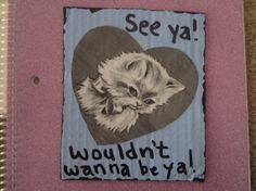 See Ya Wouldn't Wanna Be Ya CAT COLLAGE by TheEscapistArtist, $5.00