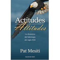 Actitudes y Altitudes es lo mejor de Pat Mesiti. Este libro te indica la esencia del liderazgo. Esto incluye los principios vitales del desarrollo del liderazgo, el trabajo en equipo y cómo obtener lo mejor de quienes te rodean. La sabiduría, motivación y enseñanza práctica del libro te ayudará a trabajar en equipo y a liderar en este siglo.