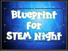 """Check out this blog at """"Virginia is for Teachers"""" for some helpful information on planning a STEM Night."""