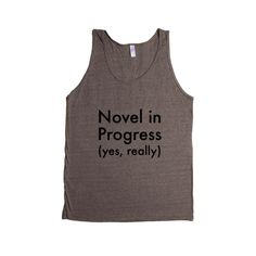 Novel In Progress Yes Really Book Books Reading Read Write Writing Author Authors Novelist SGAL8 Men's Tank