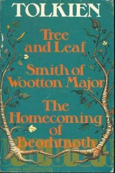 """Tree and Leaf, Smith of Wootton Major, The Homecoming of Beorhtnoth"" av J R R Tolkien"
