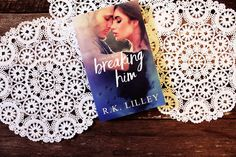 REVIEW: Breaking Him by R.K. Lilley | Tiffany's Book Blog