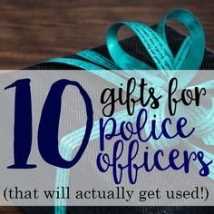Having trouble thinking of what to get the police officer in your life? Here are 10 ideas for gifts that they'll love and actually use!
