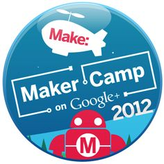 Maker Camp 2013 -- Six weeks of Maker projects for teens!  Easily adapted to a library setting!!