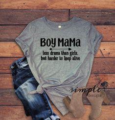 Aint No Hood Like Motherhood Pullover - Funny Mom Shirts - Ideas of Funny Mom Shirts - Boy Mama T-shirt Less Drama Than Girls Harder to Keep Alive Mama T Shirt, Mom Of Boys Shirt, Boys Shirts, Cute Shirts, Funny Shirts, T Shirt Custom, Custom T, Funny Shirt Sayings, T Shirts With Sayings